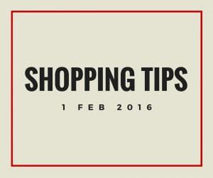 1 Feb 2016 Shopping Tips