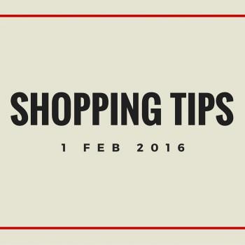 1 February 2016 – Shopping Tips