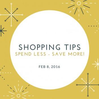 8 February 2016 – Shopping Tips